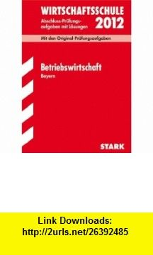 Wirtschaftsschule 2005. Betriebswirtschaftslehre. Bayern 1989 - 2004. (9783894490713) Ho-Min Sohn , ISBN-10: 3894490713  , ISBN-13: 978-3894490713 ,  , tutorials , pdf , ebook , torrent , downloads , rapidshare , filesonic , hotfile , megaupload , fileserve