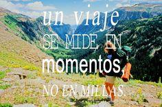 Un viaje se mide en momentos, no en millas. #viajar, #viajes http://www.guias.travel