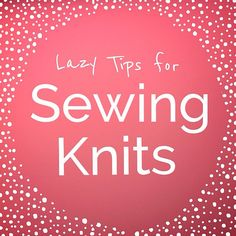Lazy Tips for Sewing Knits: Choosing the right length for a knit neckband | Crafting a Rainbow