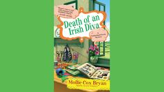 "With St. Patrick's Day, one of my children's favorite holidays, approaching this week, I decided to review ""Death of an Irish Diva,"" by Mollie Cox Bryan. This is the third book in the Cumberland Cr…"