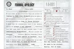 """Official Notice of Formal Apology to Thor from Loki.  """"It has come to my attention that my action of tryinig to take over Midgard could be taken as offensive/selfish.  I never intended to lose to those mortals."""""""