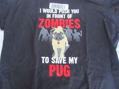 I Would Push You Zombies to save my Pug Black Junior sz Medium T-Shirt Dead #Gildan #GraphicTee