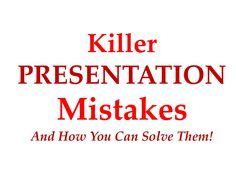 common-presentation-mistakes by Akash Karia via Slideshare