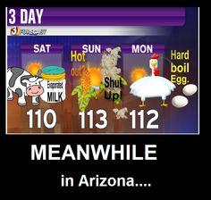 Hot hot here in arizona..LOL