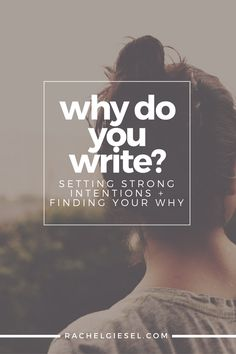 Why Do You Write? Setting Strong Intentions + Finding Your Why Writer Tips, Book Writing Tips, Writing Lessons, Writing Process, Writing Quotes, Writing Resources, Writing Help, Writing Workshop, Writing Ideas
