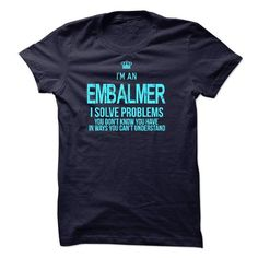 I am An EMBALMER T Shirts, Hoodies. Get it now ==► https://www.sunfrog.com/LifeStyle/I-am-aan-EMBALMER-57265854-Guys.html?41382