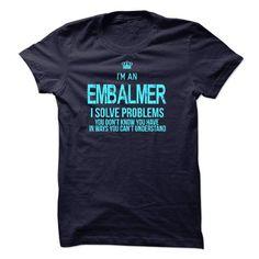 I am An EMBALMER T Shirts, Hoodies. Get it now ==► https://www.sunfrog.com/LifeStyle/I-am-aan-EMBALMER-57265854-Guys.html?41382