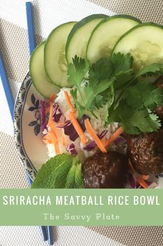 Sweet & spicy sriracha sauce meatballs served with rice, veggies, and herbs!