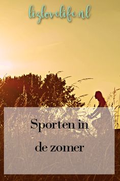 Lizlovelife Sporten in de zomer Happy & health. Tips voor sporten in de zomer