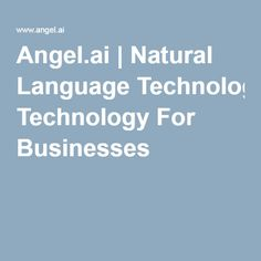 Angel.ai | Natural Language Technology For Businesses