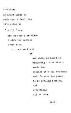 I'm much too young to be feeling nothing and everything all at once.