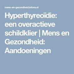 Hyperthyreoïdie: een overactieve schildklier | Mens en Gezondheid: Aandoeningen