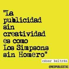 """""""La publicidad sin creatividad es como Los Simpsons sin Homero"""""""