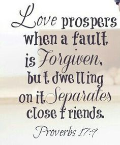 Proverbs - What bible says about love and forgiveness. The Words, Cool Words, Proverbs 17 9, Quotes To Live By, Me Quotes, Funny Quotes, Bible Love, It Goes On, Quotes About Moving On
