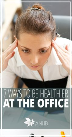 7 Ways to Be Healthier at the Office // healthy-holistic-living
