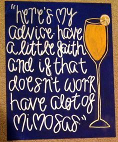 Have a little faith, or a lot of mimosas