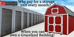 See your local representative today to see how you can get your own Graceland Portable Building®!