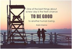 One of the best things about a new day is the fresh chance to be good to another human being. - Robin Sharma #kindness #bekind #qotd #quote #inspirational #inspirationalquote #inspirationalwords