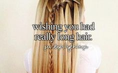 Ya, especially when you realize if you hadn't cut it it would be super long now....