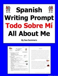 Spanish Writing Prompt All About Me - Todo Sobre Mi by Sue Summers - Includes the writing prompt and requirements, and a sample 235 word Spanish essay.  Students practice ser, tener, gustar, encantar, adjectives, and more!
