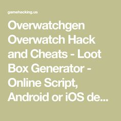 Overwatchgen Overwatch Hack and Cheats - Loot Box Generator - Online Script, Android or iOS device Xbox One. Free online version of Overwatch Hack generates Credits and Loot Boxes. Toy Blast Game, Android Secret Codes, Make Money Online Surveys, Money Generator, Cheat Online, Coin Master Hack, Play Hacks, Free Rewards, App Hack