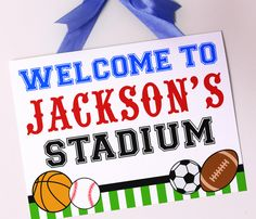 """Sports birthday party """"welcome"""" sign-great idea for the front door to greet your guests as they arrive."""