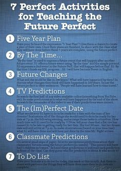 Teaching the future perfect tense -         Repinned by Chesapeake College Adult Ed. We offer free classes on the Eastern Shore of MD to help you earn your GED - H.S. Diploma or Learn English (ESL).  www.Chesapeake.edu