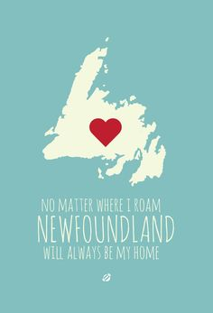 """No matter where I roam, Newfoundland will always be my home ( will always be my little corner of the world). Newfoundland Map, Newfoundland And Labrador, Travel Words, Canada Day, Where The Heart Is, The Rock, Growing Up, Places To Go, At Least"