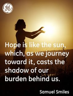 Hope is like the sun #Quotes #GEHealthcare
