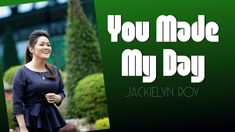You Made My Day - Jackielyn Roy (Live Powerline} You Make Me, Live, Day, Music, Youtube, Musica, Musik, Muziek, Music Activities