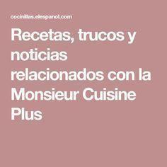 Recetas, trucos y noticias relacionados con la Monsieur Cuisine Plus Lidl, Health Desserts, Healthy Recipes, Dishes, Meals, Sweets, Vegan Breakfast, Thermomix