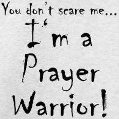 I'm a Prayer Warrior