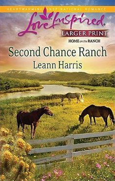 Second Chance Ranch by Leann Harris Love Inspired