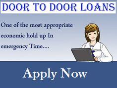 Door To Door Loans For Unemployed: Door to Door Loans A Quick Solution Of Your