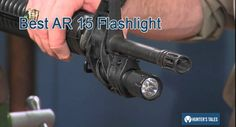 best AR 15 flashlight
