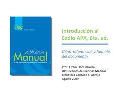 Introducción a las normas de estilo APA (6ta ed.) para citar en el texto, preparar la lista de referencias y elaborar el documento.