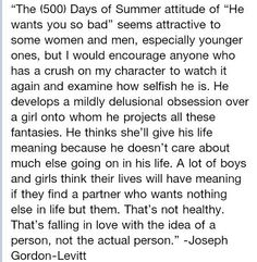 #GIRLS - really listen when you read!!!  Great quote from JGL on his character in 500 Days of Summer