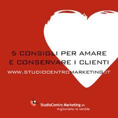 5 consigli per amare e conservare i #clienti