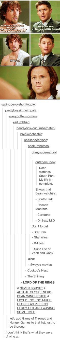 Sam might be a nerd but he's a research bookworm nerd. Dean is more of a modern sense nerd.