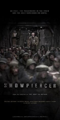 Snowpiercer, by Joon-ho Bong (2013).Seriously, I can't stop watching this weird-ass movie!