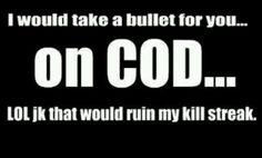So true <3 COD