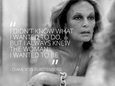 Diane Von Furstenberg #fashion #quote