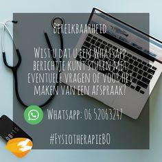Bereikbaarheid  Wist u dat u een Whatsapp berichtje kunt sturen met eventuele vragen of voor het maken van een afspraak?  Whatsapp: 06 52063247  #FysiotherapieBO Quotes, Quotations, Quote, Shut Up Quotes