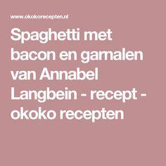 Spaghetti met bacon en garnalen van Annabel Langbein - recept - okoko recepten