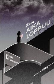 Kun aika loppuu : romaani