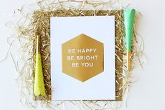 Be You. Gold Foil Print by OnewordDesigns on Etsy, $15.00