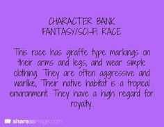 **Fantasy/Sci-Fi Race - This race has giraffe type markings on their arms and legs, and wear simple clothing. They are often aggressive and warlike. Their native habitat is a tropical environment. They have a high regard for royalty