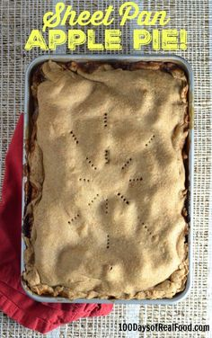 Sheet Pan Apple Pie Recipe (with whole-wheat crust) - 100 Days of Real Food