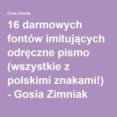 16 darmowych fontów imitujących odręczne pismo (wszystkie z polskimi znakami!) - Gosia Zimniak