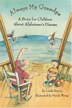 Always My Grandpa: A Story for Children about #Alzheimers Disease by Linda Scacco, #tgen #mindcrowd www.mindcrowd.org